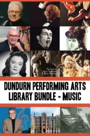 Dundurn Performing Arts Library Bundle — Musicians - Opening Windows / True Tales from the Mad, Mad, Mad World of Opera / Lois Marshall / John Arpin / Elmer Iseler / Jan Rubes / Music Makers / There's Music in These Walls / In Their Own Words / Emma Albani / Opera Viva / MacMillan on Music ebook by Ezra Schabas,Lotfi Mansouri,Stuart Hamilton,James Neufeld,Robert Popple,Walter Pitman,Holly Higgins Jonas,Michelle Labrèche-Larouche,Carl Morey,Mark Hernandez,Carol Burnett