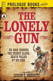 The Lonely Gun ebook by Gordon D. Shirreffs