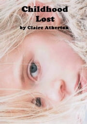 Childhood Lost ebook by Claire Atherton