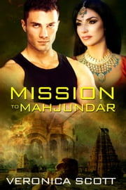 Mission to Mahjundar ebook by Veronica Scott