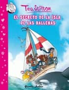 El secreto de la Isla de las Ballenas - Cómic Tea Stilton 1 ebook by Tea Stilton