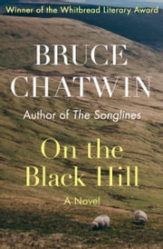 On the Black Hill - A Novel ebook by Bruce Chatwin