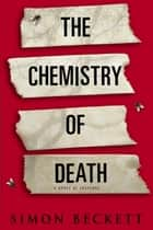 The Chemistry of Death ebook by Simon Beckett