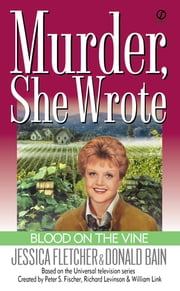 Murder, She Wrote: Blood on the Vine ebook by Jessica Fletcher,Donald Bain
