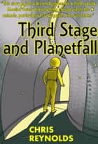 Third Stage and Planetfall ebook by Chris Reynolds