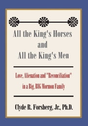 All the King's Horses and All the King's Men ebook by Clyde R. Forsberg Jr.