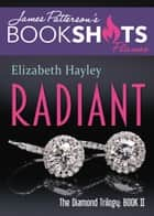 Radiant ebook by Elizabeth Hayley,James Patterson