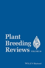 Plant Breeding Reviews, Volume 39 ebook by Jules Janick