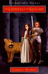 The Lioness and Her Knight ebook by Gerald Morris