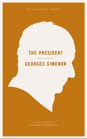 The President ebook by Georges Simenon,Daphne Woodward