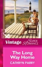 The Long Way Home (Mills & Boon Vintage Superromance) ebook by Cathryn Parry