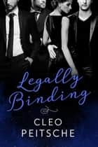 Legally Binding ebook by Cleo Peitsche