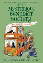 The Mysterious Benedict Society and the Prisoner's Dilemma ebook by Trenton Lee Stewart, Diana Sudyka