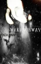 Wake Norway ebook by Rosca Marx