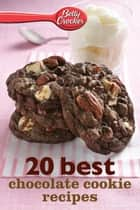 Betty Crocker 20 Best Chocolate Cookie Recipes ebook by Betty Crocker