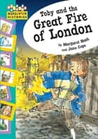 Toby and The Great Fire Of London ebook by Margaret Nash, Jane Cope