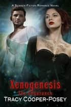 Xenogenesis ebook by Tracy Cooper-Posey