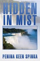Hidden in Mist ebook by Penina Keen Spinka