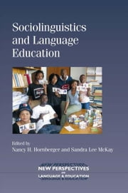 Sociolinguistics and Language Education ebook by HORNBERGER, Nancy H., MCKAY, Sandra Lee