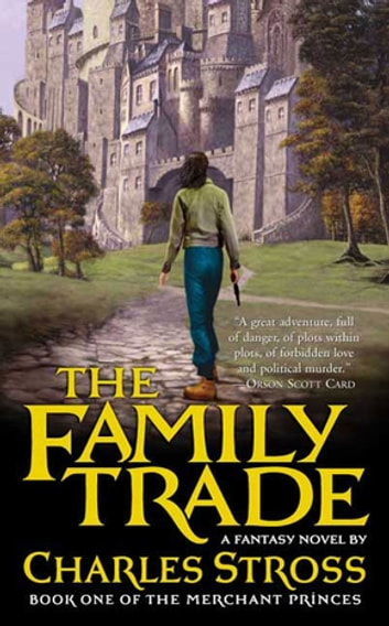 The Family Trade - A Fantasy Novel ebook by Charles Stross