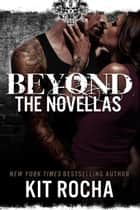 Beyond Series Novella Bundle ebook by Kit Rocha