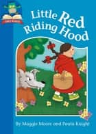Little Red Riding Hood ebook by Maggie Moore, Paula Knight