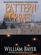 Pattern Crimes ebook by William Bayer