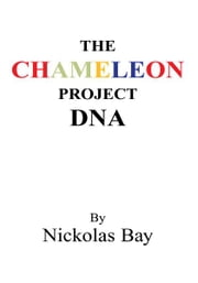 The Chameleon Project ebook by Nickolas Bay