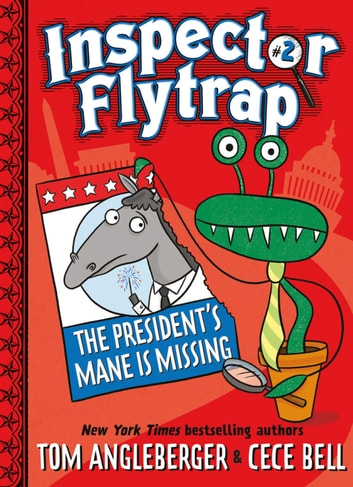 Inspector Flytrap in The President's Mane Is Missing (Book #2) ebook by Tom Angleberger