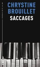 Saccages eBook by Chrystine Brouillet
