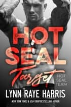 HOT SEAL Target - Navy SEAL/Military Romance ebook by