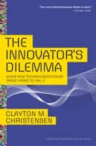 The Innovator's Dilemma ebook by Clayton M. Christensen