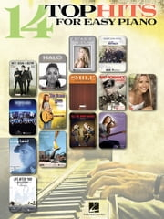 14 Top Hits for Easy Piano ebook by Hal Leonard Corp.