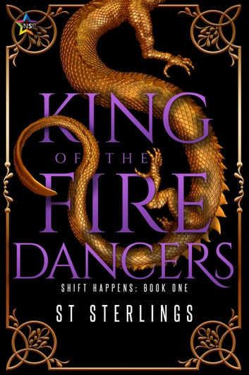 King of the Fire Dancers ebook by S.T. Sterlings