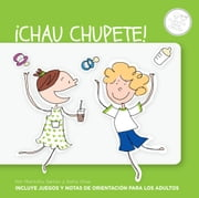 ¡Chau chupete! ebook by Maritchu Seitún
