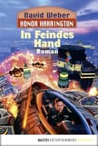 Honor Harrington: In Feindes Hand - Bd. 7 ebook by David Weber, Dietmar Schmidt