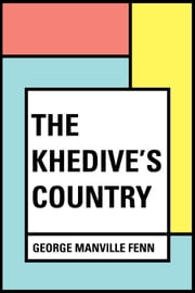 The Khedive's Country ebook by George Manville Fenn