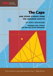 The Cape - and Other Stories from the Japanese Ghetto ebook by Kenji Nakagami,Eve Zimmerman