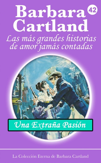 Una Extraña Pasión ebook by Barbara Cartland