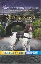 Chasing Secrets ebook by Heather Woodhaven
