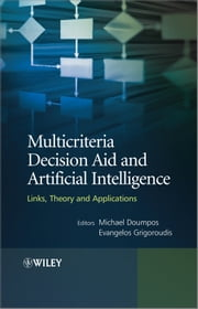 Multicriteria Decision Aid and Artificial Intelligence - Links, Theory and Applications ebook by Michael Doumpos,Evangelos Grigoroudis
