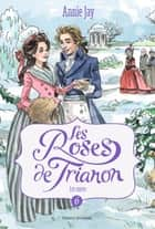 Les roses de Trianon T6 - Les noces de Trianon ebook by Annie Jay