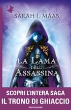 Il Trono di Ghiaccio - Prequel. La lama dell'assassina ebook by Sarah J. Maas