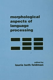 Morphological Aspects of Language Processing ebook by Laurie Beth Feldman