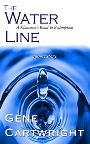 The Water Line: A Klansman's Road to Redemption ebook by Gene Cartwright