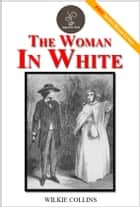 The Woman in White - (FREE Audiobook Included!) ebook by Wilkie Collins