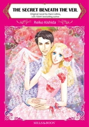 THE SECRET BENEATH THE VEIL - Mills&Boon comics ebook by Dani Collins, Reiko Kishida