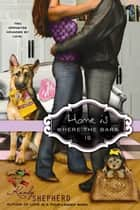 Home is Where the Bark Is ebook by Kandy Shepherd