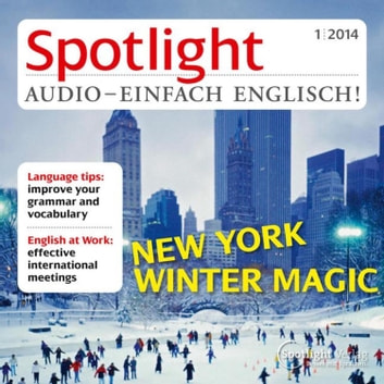 Englisch lernen Audio - New York im Winter - Spotlight Audio 1/14 - New York winter magic audiobook by Spotlight Verlag