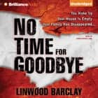 No Time for Goodbye audiobook by Linwood Barclay